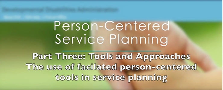 Title: Person Centered Service Planning Part 3