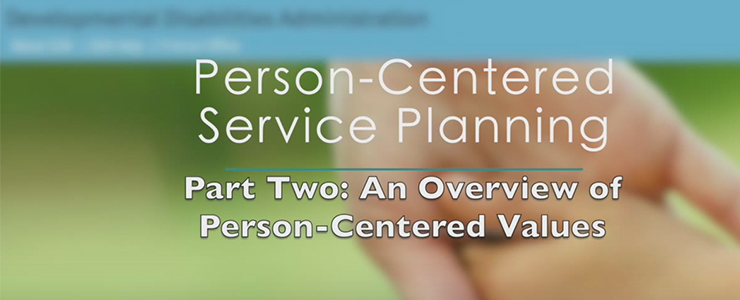 Title card for video: Person Centered Service Planning Part Two
