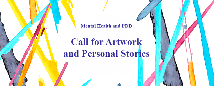 splashes of color with text that reads Mental Health and I/DD Call for Artwork and Personal Stories