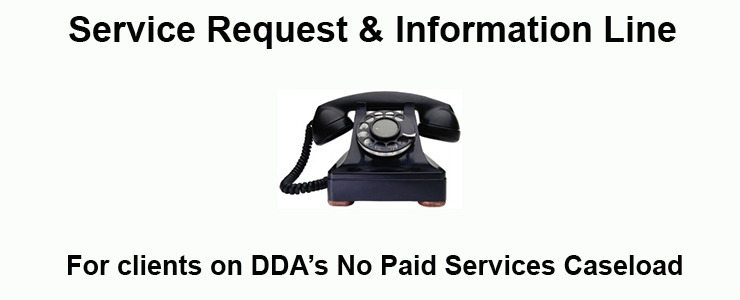 Image of a telephone with caption that reads: Service Request and Information Line for clients on DDA's No Paid Services Caseload