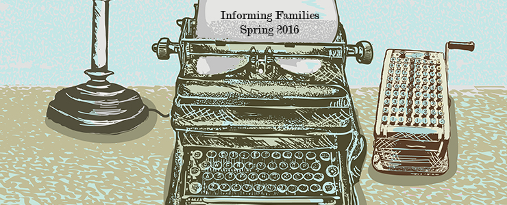 retro typewriter with a sheet of paper that reads Informing Families Spring 2016