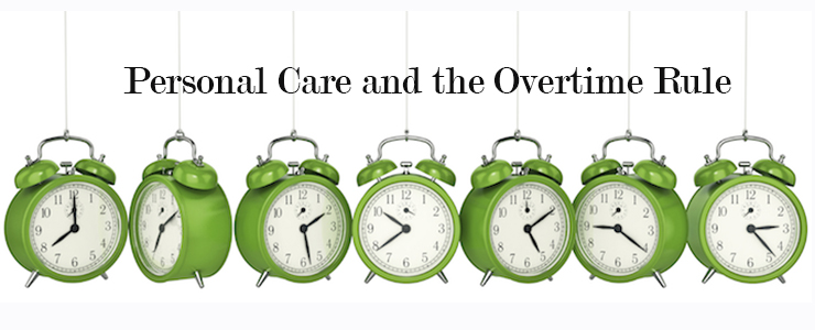 Personal Care and the Overtime Rule