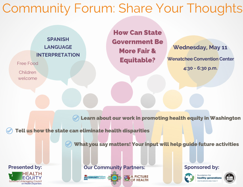 Community Forum Share Your Thoughts Wenatchee Convention Center May 11th, 4:30 -6:30
