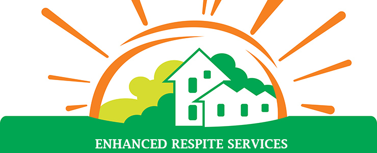 graphic of house with sun in background, text reads enhanced respite services