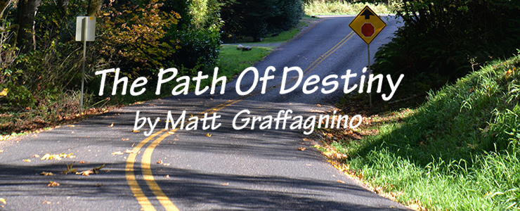 Winding country road with text: Path of Destiny by Matt Graffagnino