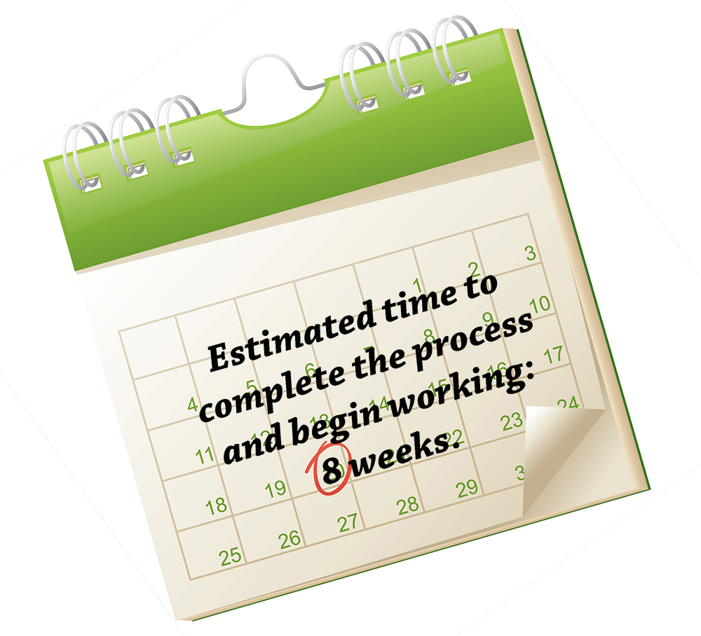 Calendar with text: Estimated time to complete the process and begin working: 8 weeks.