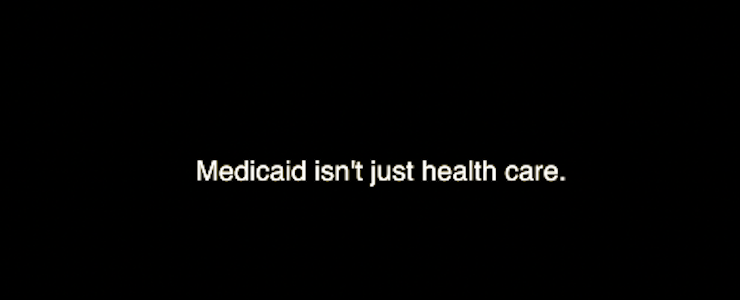 White text set against black background reads Medicaid isn't just health care.