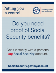 Do you need proof of Social Security benefits? Get it instantly with a personal my Social Security account.