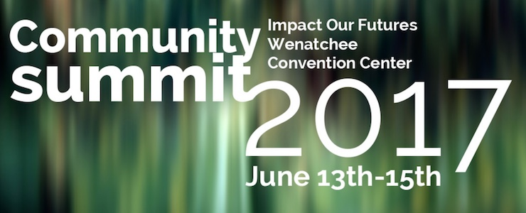 Community Summit 2017 Impact Our Futures Wenatchee Convention Center June 13th