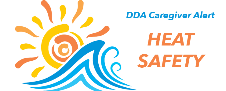 graphic of sun and waves, title of announcement: DDA Caregiver Alert Heat Safety