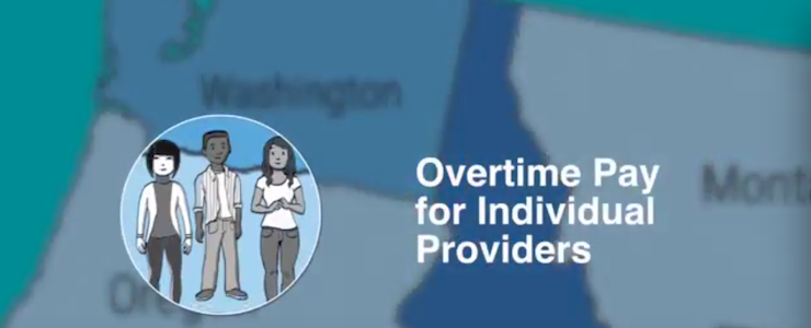 graphic of three people set against the background image of a Washington State map with text that reads: Overtime pay for individual providers.