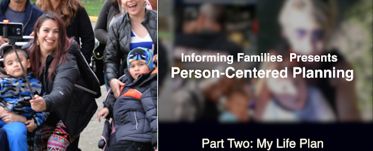family selfie background with title: Informing Families Presents Person Centered Planning Part 2: My Life Plan