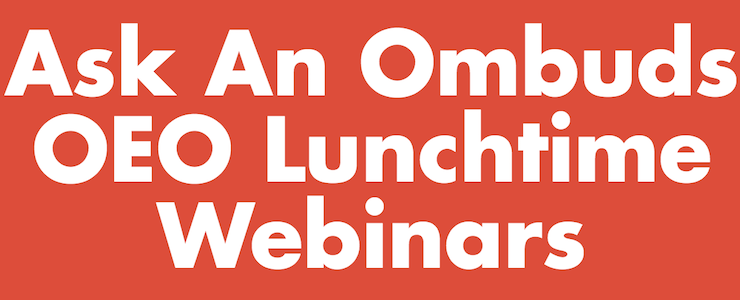 Ask an Ombuds OEO Lunchime Webinars