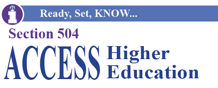 Ready Set Know...Section 504 Access Higher Education