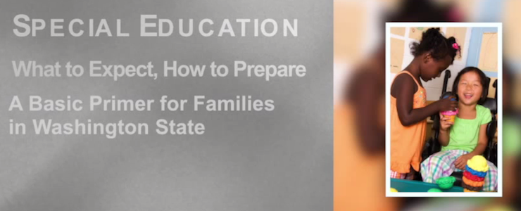 Side bar image of two school age girls. Title reads: Special Education. What to expect, how to prepare. A basic primer for families in Washington State