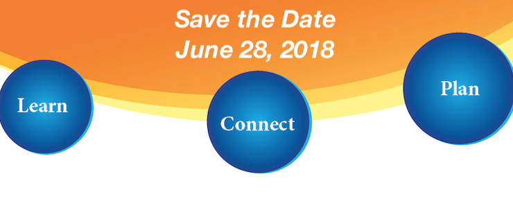 orange, gold and yellow swoosh graphic behind blue orbs with the words Learn Connect Plan. Heading reads Save the Date: June 28, 2018