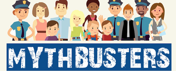 Cartoon caractures of law enforcement and citizens looking happy. Below them, a blue banner with white text that reads MYTHBUSTERS in all caps.