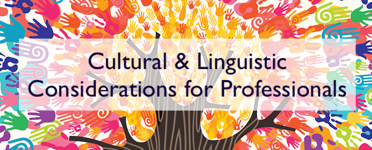 "Tree made of colorful human hands in branches creates a vibrant colors sun. Text reads ""Cultural and Linguistic Considerations for Professionals."""