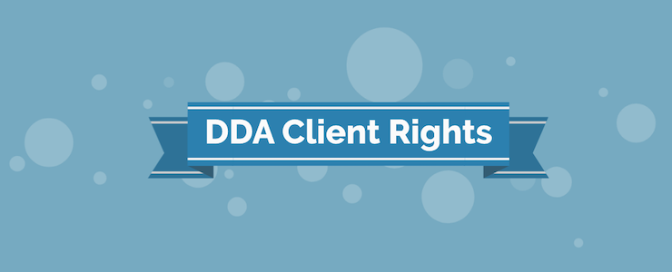 DDA Client Rights banner with blue bubble background.